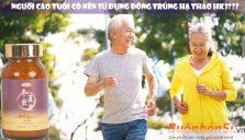 người cao tuổi dùng đông trùng hạ thảo hk2 có tốt không