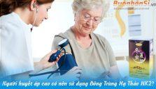 người huyết áp cao có nên sử dụng đông trùng hạ thảo hk2