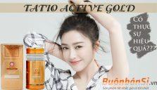 viên uống trắng da tatio active gold có thực sự hiệu quả